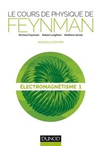 Richard Feynman - Le cours de physique de Feynman - Tome 1, Electromagnétisme.