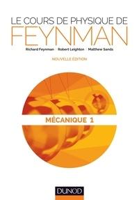 Richard Feynman et Robert Leighton - Le cours de physique de Feynman - Mécanique 1.