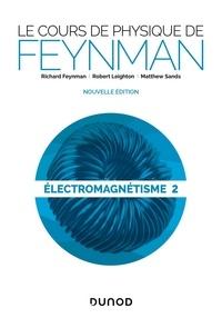 Richard Feynman et Robert Leighton - Le cours de physique de Feynman - Electromagnétisme Tome 2.