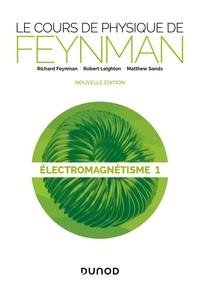 Le cours de physique de Feynman- Tome 1, Electromagnétisme - Richard Feynman |