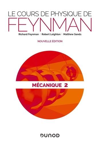 Richard Feynman et Robert Leighton - Le cours de physique de Feynman - Mécanique 2.