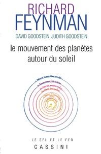 Richard Feynman et David L. Goodstein - Le mouvement des planètes autour du soleil - Le cours perdu de Richard Feynman.