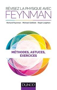 Richard Feynman et Michaël Gottlieb - Révisez la physique avec Feynman.