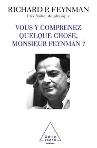 Richard Feynman - Vous y comprenez quelque chose, Monsieur Feynman ?.