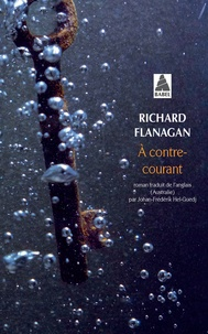 Richard Flanagan - A contre-courant.
