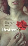 Richard Flanagan - Désirer.