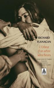 Richard Flanagan - L'odeur d'un arbre sans fleurs.