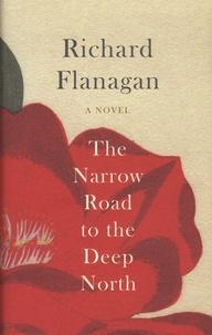 Richard Flanagan - Narrow Road to the Deep North.