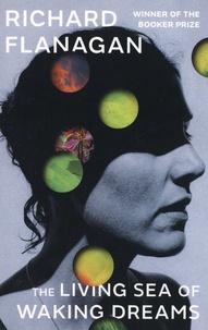 Richard Flanagan - The Living Sea of Waking Dreams.