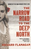 Richard Flanagan - The Narrow Road to the Deep North.