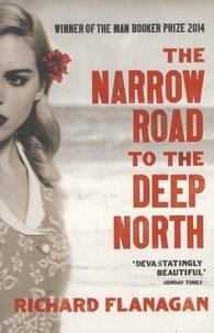 Richard Flanagan - The Narrow Road to the Deep North.