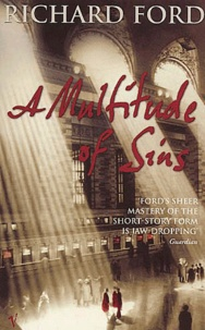 Richard Ford - A multitude of sins.