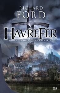 Richard Ford - Havrefer Tome 1 : Le héraut de la tempête.