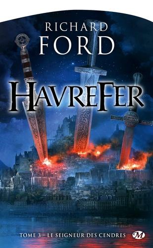 Richard Ford - Havrefer Tome 3 : Le seigneur des cendres.