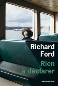Richard Ford - Rien à déclarer.