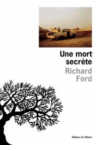 Richard Ford - Une mort secrète.