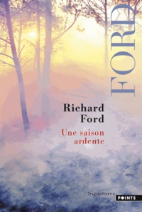 Richard Ford - Une saison ardente.
