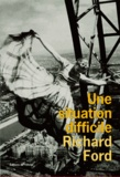 Richard Ford - Une situation difficile.