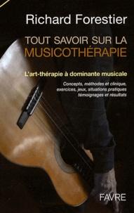 Richard Forestier - Tout savoir sur la musicothérapîe - L'art-thérapie à dominante musicale.