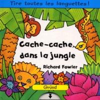 Richard Fowler - Cache-cache dans la jungle.
