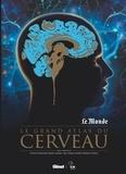 Richard Frackowiak et Bassem Hassan - Le grand atlas du cerveau.