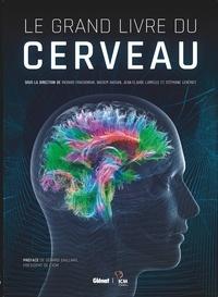 Richard Frackowiak et Bassem Hassan - Le grand livre du cerveau.