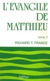 Richard France - L'Evangile de Matthieu - Tome 2.
