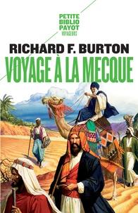 Richard Francis Burton - Voyage à La Mecque - Relation personnelle d'un pèlerinage à Médine et à La Mecque en 1853.
