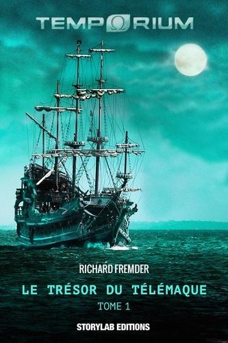 Richard Fremder - Le trésor du Télémaque - Les Aventuriers Temporels.
