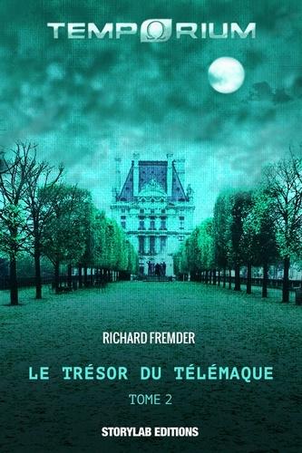 Richard Fremder - Le trésor du Télémaque - Les Forces Occultes.