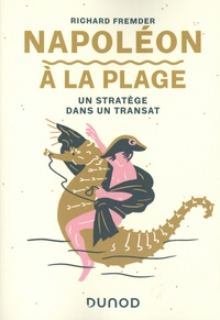 Richard Fremder - Napoléon à la plage - Un stratège dans un transat.