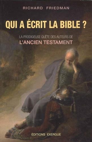 Richard Friedman - Qui a écrit la Bible ?.