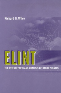 Richard G. Wiley - ELINT - The Interception and Analysis of Radar Signals.