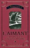 Richard Gaitet - L'Aimant - Roman magnétique d'aventures maritimes.