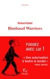 Richard Gaitet - Rimbaud Warriors - Rhapsodie pour bohémiens.