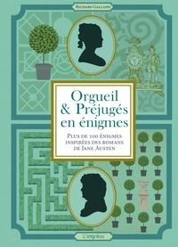 Richard Galland - Orgueil & Préjugés en énigmes - Plus de 100 énigmes inspirées des romans de Jane Austen.