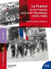 Richard Galliano-Valdiserra - La France et les Français sous la IIIe République (1870-1940).