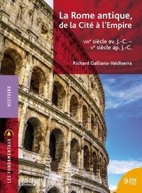 La Rome antique, de la Cité à l'Empire (VIIIe siècle av. J.-C. - Ve siècle ap. J.-C.) - Richard Galliano-Valdiserra pdf epub