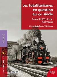 Richard Galliano-Valdiserra - Les totalitarismes en question au XXe siècle - Russie (URSS), Italie, Allemagne.