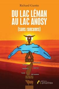 Richard Gantin - Du lac Léman au lac Anosy.