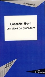 Richard Gaudet - Contrôle fiscal - Les vices de procédure.