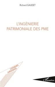 Richard Gaudet - L'ingénierie patrimoniale des PME.
