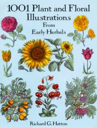 Richard-George Hatton - 1001 Plant and Floral Illustrations from Early Herbals.