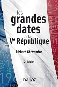 Richard Ghevontian - Les grandes dates de la Ve République.