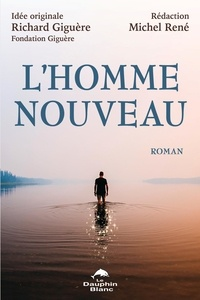 Richard Giguère et Michel René - L'Homme nouveau.