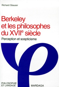 Richard Glauser - BERKELEY ET LES PHILOSOPHES DU XVIIEME SIECLE. - Perception et scepticisme.