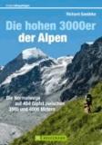 Richard Goedeke - Die hohen 3000er der Alpen - Die Normalwege auf 404 Gipfel zwischen 3.500 und 4000 Metern.