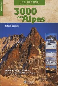 Richard Goedeke - Les 3000 des Alpes de l'ouest - Les voies normales: du Valais aux Alpes-Maritimes en passant par le massif du Mont-Blanc.