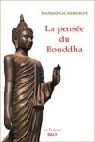 Richard Gombrich - La pensée du Bouddha.