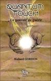 Richard Gordon - Quantum-touch - Le pouvoir de guérir.
